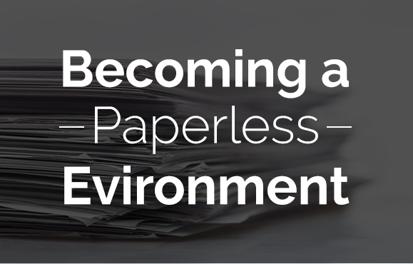 Becoming a Paperless Environment